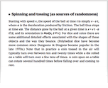 Spinning and tossing [as sources of randomness]