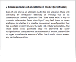 Consequences of an ultimate model [of physics]