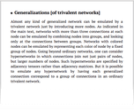 Generalizations [of trivalent networks]